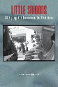 Little Saigons: Staying Vietnamese in America - Aguilar-San Juan, Karin