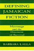 Defining Jamaican Fiction: Marronage and the Discourse of Survival - Lalla, Barbara