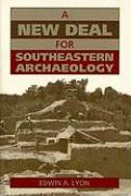 A New Deal for Southeastern Archaeology - Lyon, Edwin A.