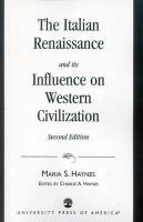 Italian Renaissance and Its Influence on Western Civilization - Haynes, Maria