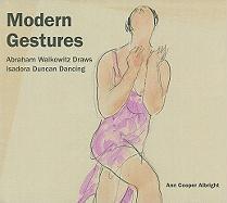 Modern Gestures: Abraham Walkowitz Draws Isadora Duncan Dancing
