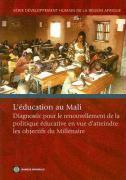 L'Education Au Mali: Diagnostic Pour le Renouvellement de la Politique Educative En Vue D'Atteindre les Objectifs Du Millenaire - Banque Mondiale