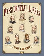 Presidential Losers - Goldman, David J.