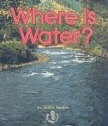 Where Is Water? - Nelson, Robin