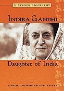 Indira Gandhi: Daughter of India (Lerner Biographies)