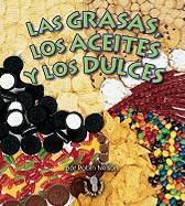 Las Grasas, Los Aceites, y Los Dulces (Fats, Oils, and Sweets) - Nelson, Robin