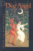 Dog Angel: Poems - Kercheval, Jesse Lee