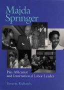 Maida Springer: Pan-Africanist and International Labor Leader - Richards, Yevette
