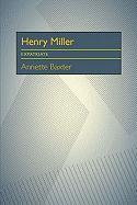 Henry Miller: Expatriate - Baxter, Annette