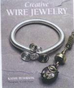 Creative Wire Jewelry - Peterson, Kathy; Haab, Sherri