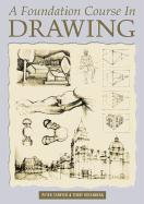 A Foundation Course in Drawing - Stanyer, Peter