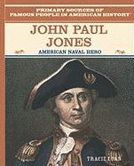 John Paul Jones: American Naval Hero - Egan, Tracie