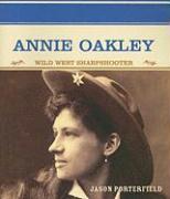 Annie Oakley: Wild West Sharpshooter - Porterfield, Jason