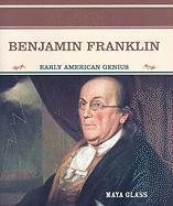 Benjamin Franklin: Early American Genius - Glass, Maya
