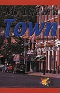 My Life in a Town - Kernan, Elizabeth
