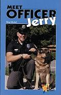 Meet Officer Jerry - Moskal, Greg