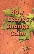 How Leaves Change Color - Figorito, Christine; Figorito, Marcus