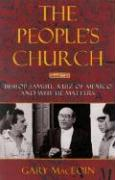 The People's Church: Bishop Samuel Ruiz of Mexico and Why He Matters - MacEoin, Gary