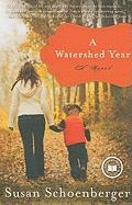 A Watershed Year - Schoenberger, Susan