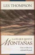 La Fe Que Mueve Montanas - Thompson, Les
