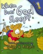 When Does God Sleep? - Rodgers, Phillip W.