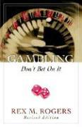Gambling: Don't Bet on It - Rogers, Rex M.