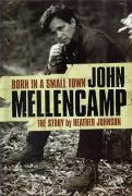 Born in a Small Town: John Mellencamp - Johnson, Heather