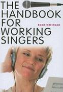 The Handbook for Working Singers - Waterman, Roma