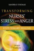 Transforming Nurses' Stress and Anger: Steps Toward Healing - Thomas, Sandra P.