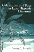 Colonialism and Race in Luso-Hispanic Literature - Branche, Jerome C.
