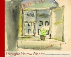 THROUGH A NARROW WINDOW: Friedl Dicker-Brandeis and Her Terezín Students