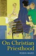 On Christian Priesthood - Ward, Robin