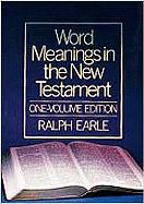 Word Meanings in the New Testament - Earle, Ralph H.
