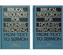 Biblical Resources for Holiness Preaching, 2-Vol. Set: From Text to Sermon