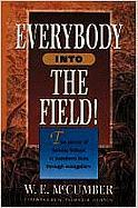 Everybody Into the Field!: The Power of Sunday School to Transform Lives Through Evangelism - McCumber, W. E.; McCumber, William E.