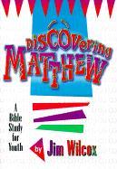 Discovering Matthew - Wilcox, Jim