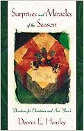 Surprises and Miracles of the Season: Devotions for Christmas and New Year's - Hensley, Dennis