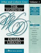 The Worship Drama Library, Volume 1: 12 Sketches for Enhancing Worship - Gray, Colleen; Gray, Mike