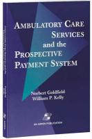 Ambulatory Care Services & Prospective Payment System - Goldfield, Norbert; Goldfield, Norgert; Kelly, William P.