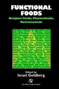 Functional Foods: Designer Foods, Pharmafoods, Nutraceuticals - Goldberg, Israel