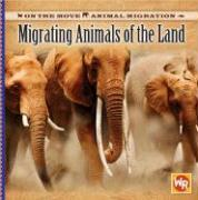 Migrating Animals of the Land - Feldman, Thea