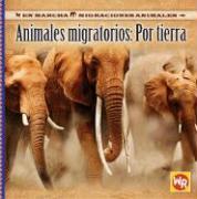 Animales Migratorios: Por Tierra - Feldman, Thea
