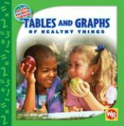 Tables and Graphs of Healthy Things - Freese, Joan