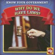 Why Do We Have Laws? - Gorman, Jacqueline Laks