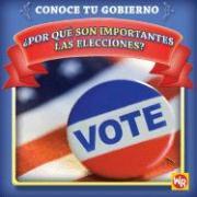 Por Que Son Importantes las Elecciones? = Why Are Elections Important? - Gorman, Jacqueline Laks