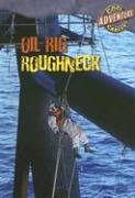 Oil Rig Roughneck - Horn, Geoffrey M.