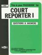 Court Reporter I: Test Preparation Study Guide, Questions & Answers