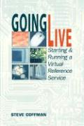 Going Live: Starting and Running a Virtual Reference Service - Coffman, Steve