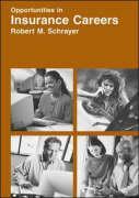 Opportunities in Insurance Careers - Schrayer, Robert M.