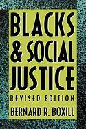 Blacks and Social Justice - Boxill, Bernard R.